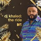 DJ Khaled: The Ride (DJ Khaled: The Ride)