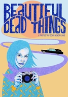 Beautiful Dead Things (Beautiful Dead Things)