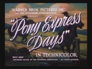 A Época do Pony Express (Pony Express Days)