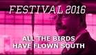 All the Birds Have Flown South (Trailer)