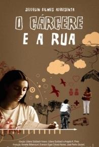 O Cárcere e a Rua - Poster / Capa / Cartaz - Oficial 1