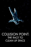 Ponto de Colisão: A corrida para limpar o espaço (Collision Point: The Race to Clean Up Space)