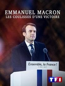 Emmanuel Macron: Nos Bastidores da Vitória - Poster / Capa / Cartaz - Oficial 2