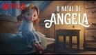 O Natal de Angela Netflix - Trailer Dublado