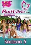 Bad Girls Club : Miami (5ª Temporada) (Bad Girls Club : Miami (Season 5))