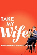 Take My Wife (1ª Temporada) (Take My Wife (1ª Temporada))