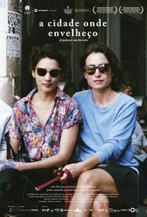 A Cidade Onde Envelheço - Poster / Capa / Cartaz - Oficial 2