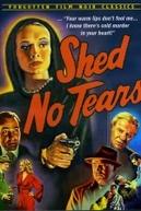 Shed No Tears (Shed No Tears)