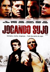 Jogando Sujo - Poster / Capa / Cartaz - Oficial 1