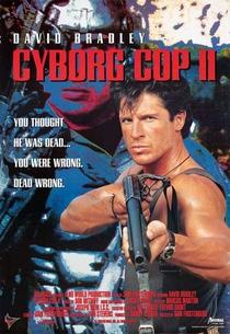 Cyborg Cop II - O Pior Pesadelo - Poster / Capa / Cartaz - Oficial 1