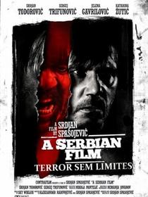 A Serbian Film - Terror Sem Limites - Poster / Capa / Cartaz - Oficial 2