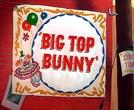 Big Top Bunny (Big Top Bunny)