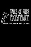 Tales of Mere Existence (Tales of Mere Existence)