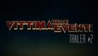 Vittima degli Eventi - Trailer #2