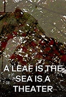 A Leaf is the Sea is a Theater (A Leaf is the Sea is a Theater)