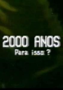 2000 Anos para Isso? - Poster / Capa / Cartaz - Oficial 1