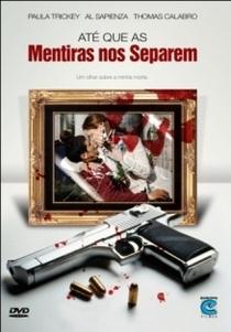 Até que as mentiras nos separem - Poster / Capa / Cartaz - Oficial 1