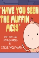 Adventure Time: Have You Seen The Muffin Mess (Adventure Time: Have You Seen The Muffin Mess)