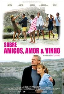 Sobre Amigos, Amor e Vinho - Poster / Capa / Cartaz - Oficial 2