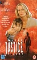 Justiça Roubada (While Justice Sleeps )