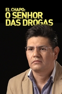 El Chapo: O Senhor das Drogas (El Chapo: O Senhor das Drogas)