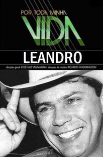 Por Toda a Minha Vida: Leandro - Poster / Capa / Cartaz - Oficial 1