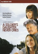Filha de Soldado Nunca Chora  (A Soldier's Daughter Never Cries)