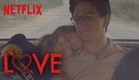 LOVE - Season 3 | Official Trailer [HD] | Netflix