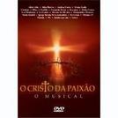 O Cristo da Paixão - O Musical (O Cristo da Paixão - O Musical)