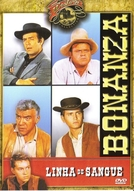 Bonanza - Linha de Sangue (Bonanza - The Blood Line)