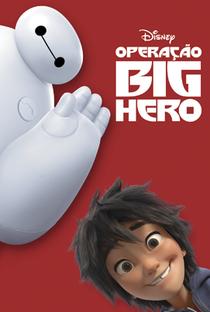 Operação Big Hero - Poster / Capa / Cartaz - Oficial 23
