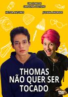 Thomas Não Quer Ser Tocado (Thomas Não Quer Ser Tocado)