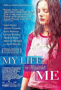 Minha Vida Sem Mim - Poster / Capa / Cartaz - Oficial 3