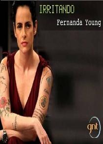 Irritando Fernanda Young - Poster / Capa / Cartaz - Oficial 3