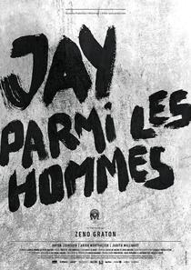 Jay parmi les hommes - Poster / Capa / Cartaz - Oficial 1