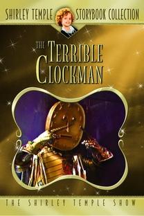 Shirley Temple's Storybook: O Terrível Homem Relógio  - Poster / Capa / Cartaz - Oficial 1