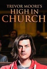 Trevor Moore: High in Church - Poster / Capa / Cartaz - Oficial 1