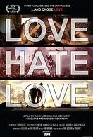 Amor, Ódio, Amor (Love Hate Love)
