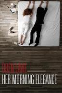 Her Morning Elegance (Her Morning Elegance)