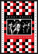 Muddy Waters and the Rolling Stones: Live at the Checkerboard Lounge 1981 (Muddy Waters and the Rolling Stones: Live at the Checkerboard Lounge 1981)