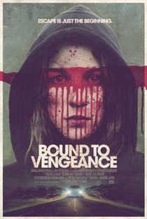 Bound To Vengeance - Poster / Capa / Cartaz - Oficial 1