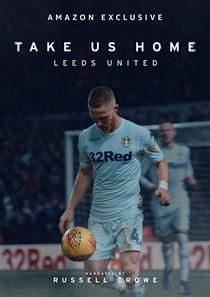 Take Us Home: Leeds United - Poster / Capa / Cartaz - Oficial 1