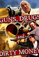 Guns, Drugs and Dirty Money (Guns, Drugs and Dirty Money)