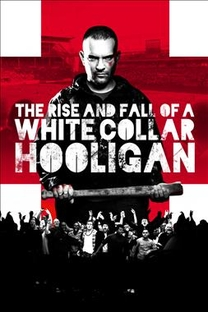 The Rise and Fall of a White Collar Hooligan - Poster / Capa / Cartaz - Oficial 1