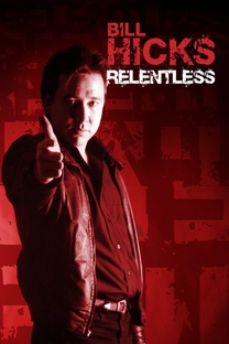 Bill Hicks: Relentless - Poster / Capa / Cartaz - Oficial 1