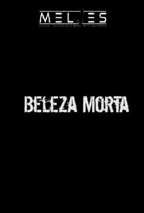 Beleza Morta - Poster / Capa / Cartaz - Oficial 1
