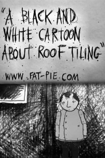 A B&W Cartoon About Roof Tiling - Poster / Capa / Cartaz - Oficial 1