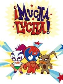 Mucha Lucha - Poster / Capa / Cartaz - Oficial 1