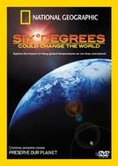 Seis graus que podem mudar o mundo (Six Degrees Could Change The World)