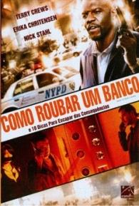 Como Roubar Um Banco - Poster / Capa / Cartaz - Oficial 1